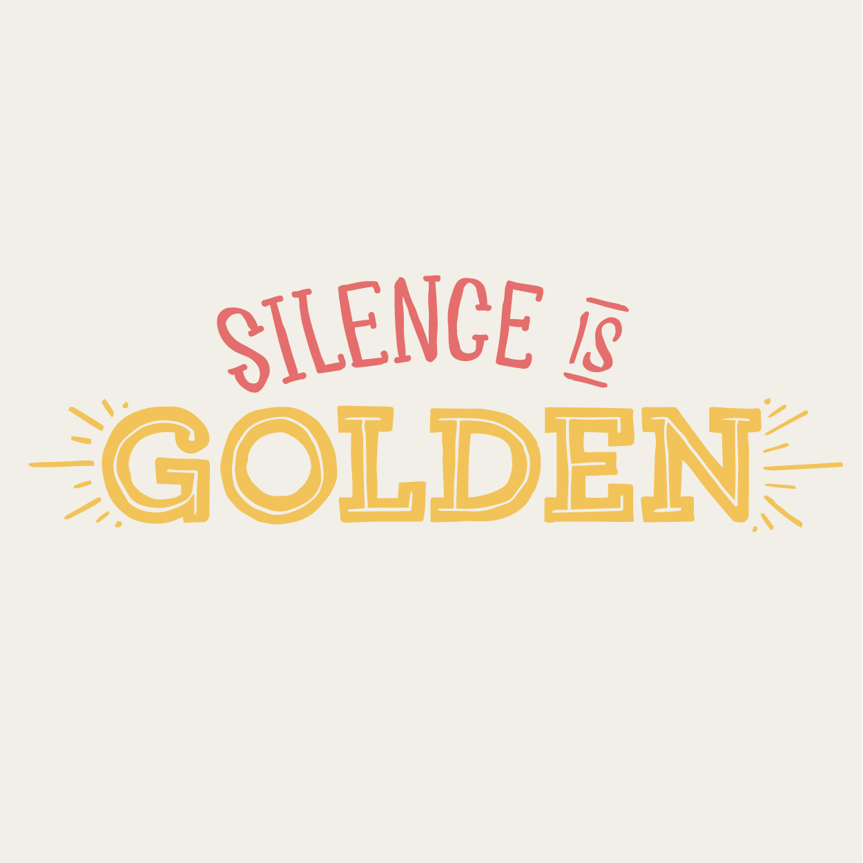 Silence Is Golden Sign